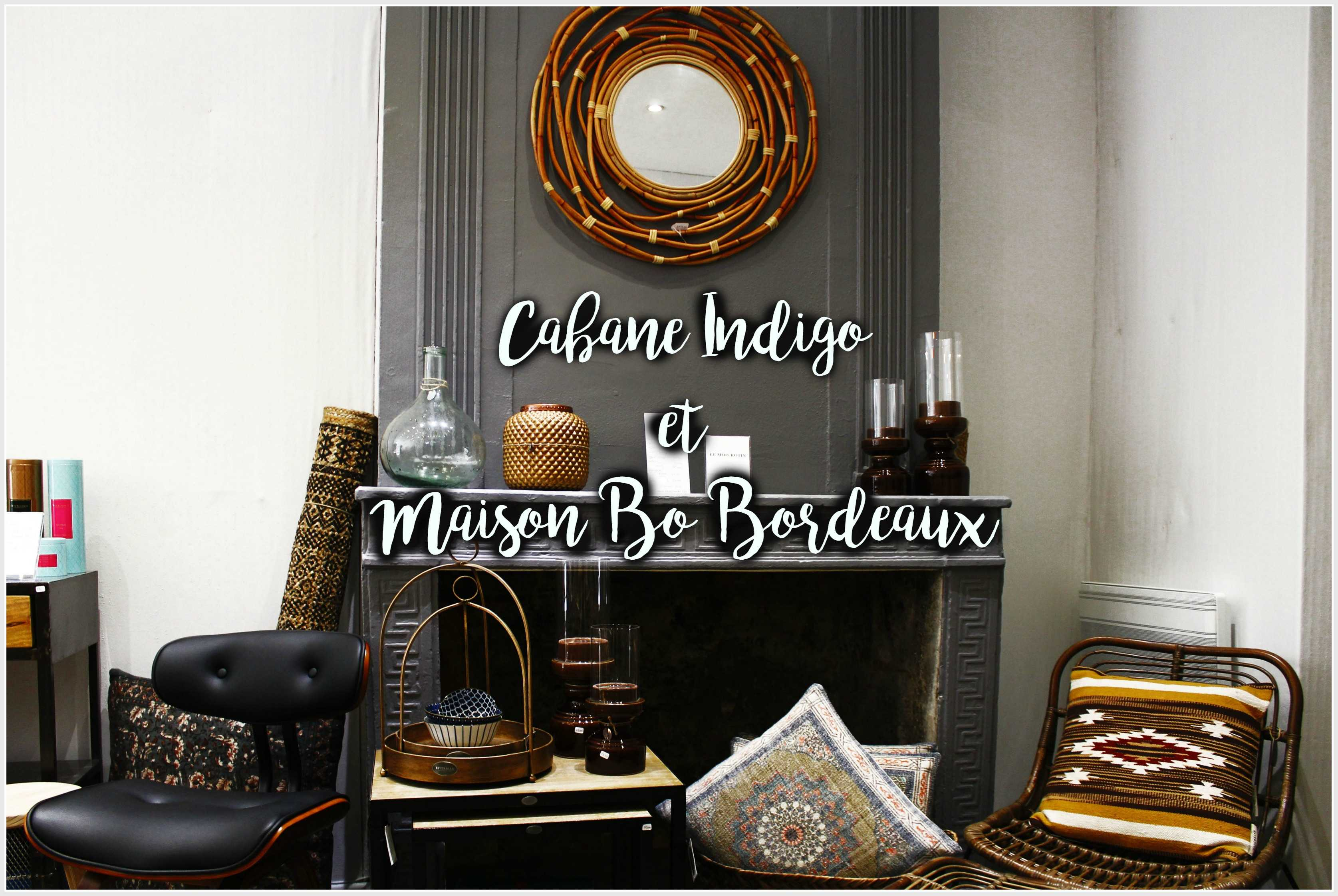 maison bo bordeaux et cabane indigo boutique deco bordeaux. Black Bedroom Furniture Sets. Home Design Ideas