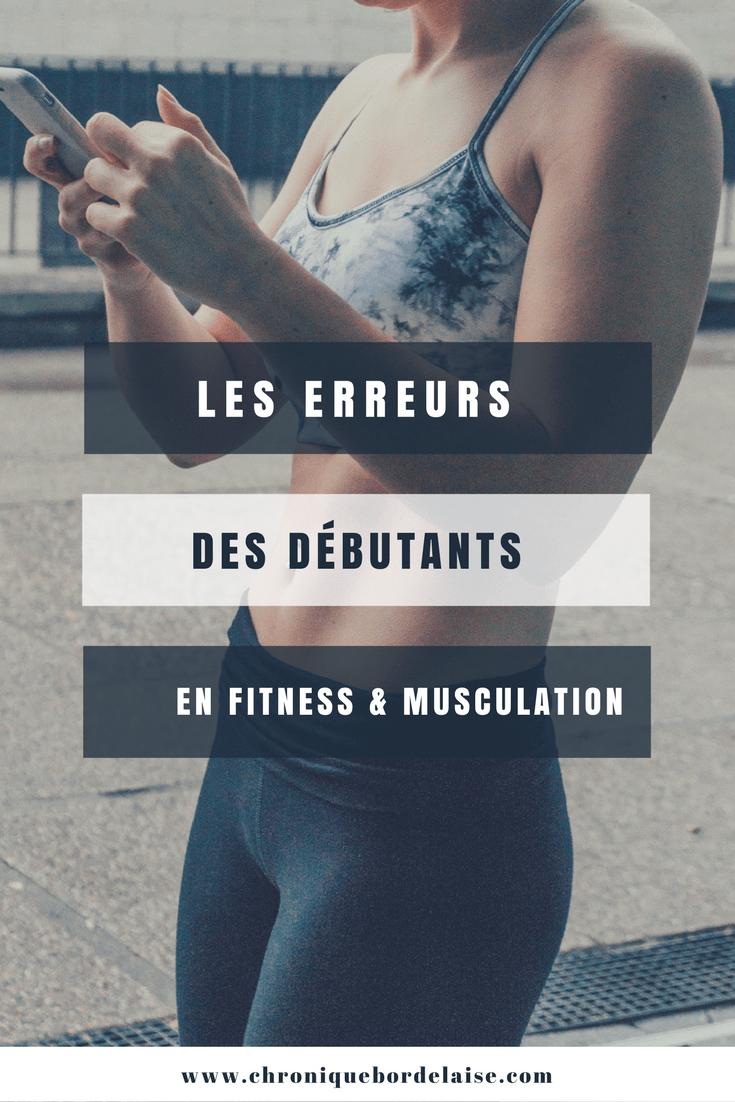 Les erreurs des débutants en Fitness / Musculation - blog fitness