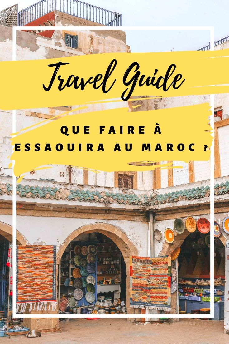 que faire à Essaouira au Maroc : travel guide.