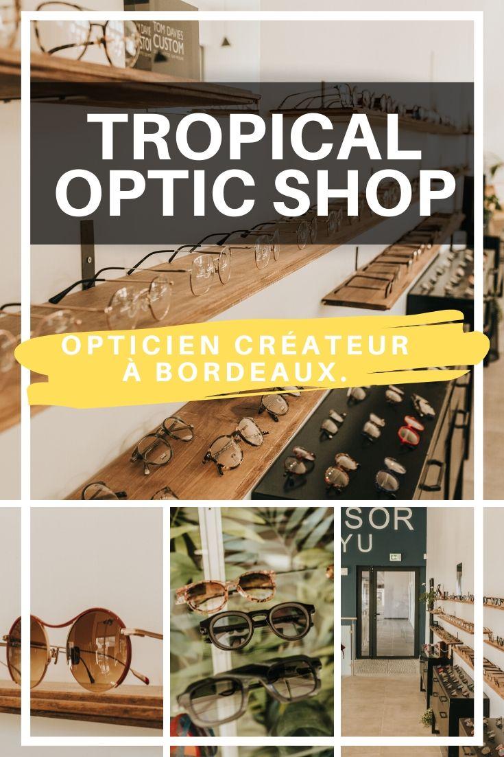 Tropical Optic Shop, opticien indépendant sur Bordeaux Bacalan