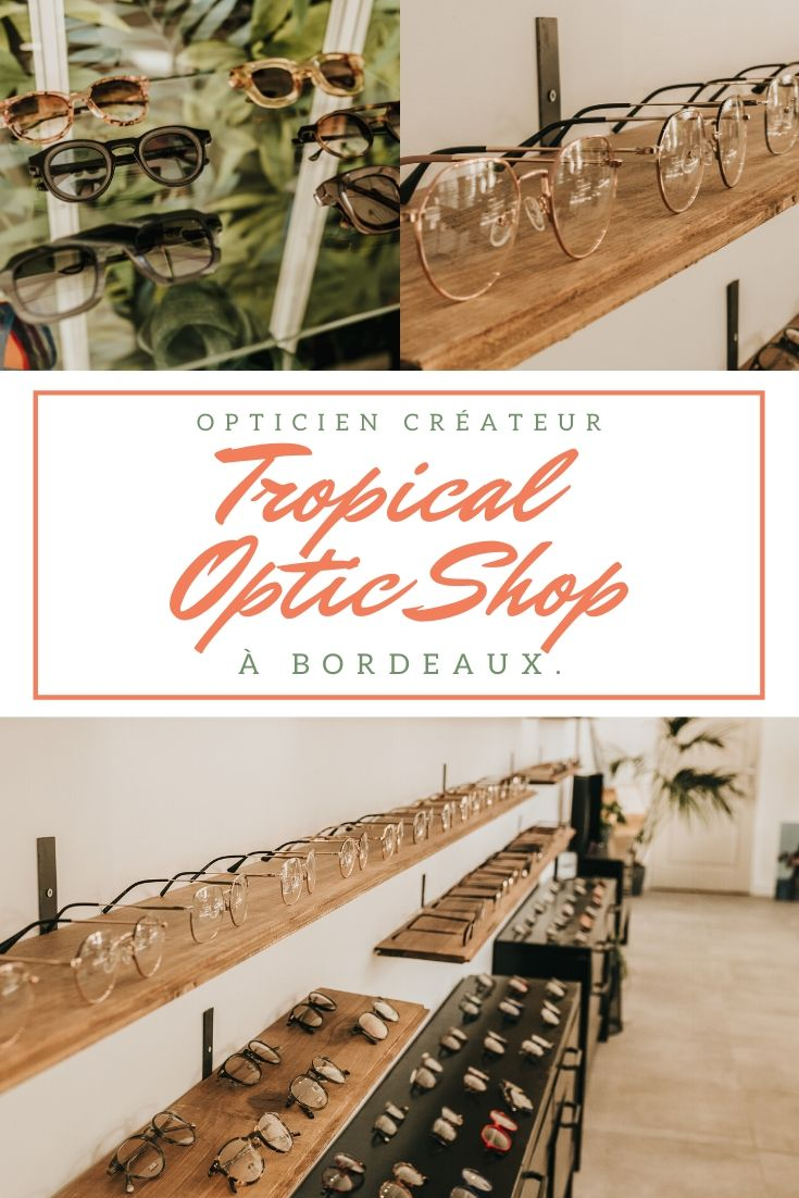 tropical optic shop, créateur opticien, bordeaux, bacalan