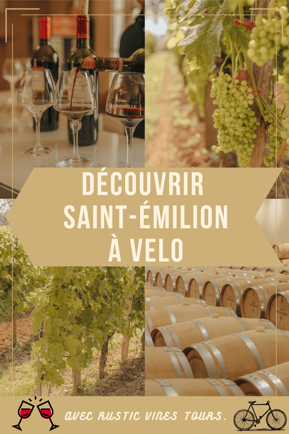 RUSTIC VINES TOUR, SAINT-ÉMILION, WINE TOUR